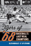 The Tigers Of 68