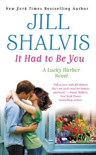 Jill Shalvis - It Had to Be You