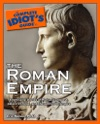 The Complete Idiots Guide To The Roman Empire