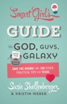 The Smart Girls Guide To God Guys And The Galaxy