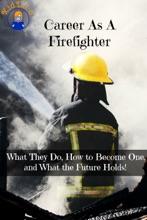Career As a Firefighter