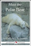 Meet The Polar Bear A 15-Minute Book For Early Readers