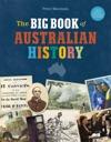 The Big Book Of Australian History