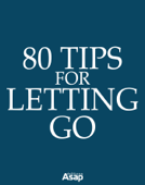 80 Tips to Let Go
