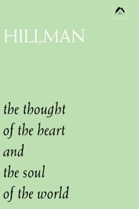 The Thought of the Heart and the Soul of the World Book Cover