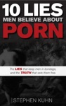 10 Lies Men Believe About Porn