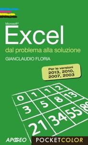 Excel dal problema alla soluzione da Floria Gianclaudio