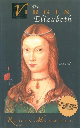Robin Maxwell - The Virgin Elizabeth