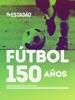 Fútbol 150 años