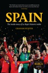 Spain The Inside Story Of La Rojas Historic Treble