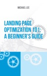 Landing Page Optimization 101 A Beginners Guide