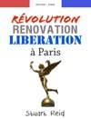 Rvolution Rnovation Libration  Paris