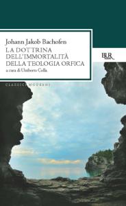 La dottrina dell'immortalità della teologia orfica Libro Cover