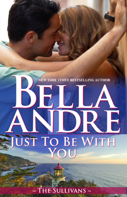 Just to Be with You - Bella Andre book