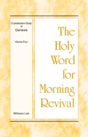 The Holy Word for Morning Revival - Crystallization-Study of Genesis, Volume 4 PDF Download