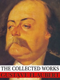 THE COLLECTED WORKS OF GUSTAVE FLAUBERT