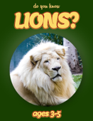 Do you Know Lions? (animals for kids 3-5)