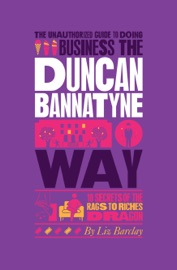 Download of The Unauthorized Guide To Doing Business the Duncan Bannatyne Way PDF eBook