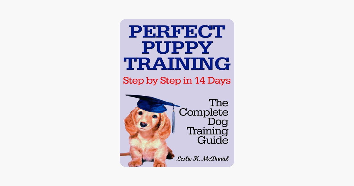Perfect Puppy Training Step by Step in 14 Days