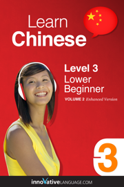 Learn Chinese - Level 3: Lower Beginner (Enhanced Version)