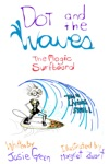 Dot And The Waves The Magic Surfboard