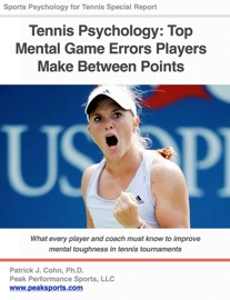 Tennis Psychology: Top Mental Game Errors Players Make Between Points read online