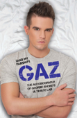 Gaz (And my Parsnip) - The Autobiography of Geordie Shore's Ultimate Lad