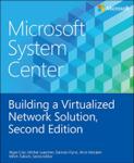 Microsoft System Center Building a Virtualized Network Solution, 2/e