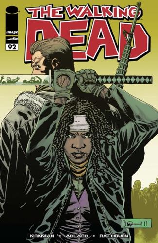 Robert Kirkman, Rus Wooton, Charlie Adlard & Cliff Rathburn - The Walking Dead #92
