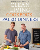 Clean Living Cookbook: Paleo Dinner