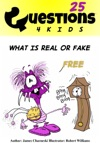 Questions 4 Kids What Is Real Or Fake 25
