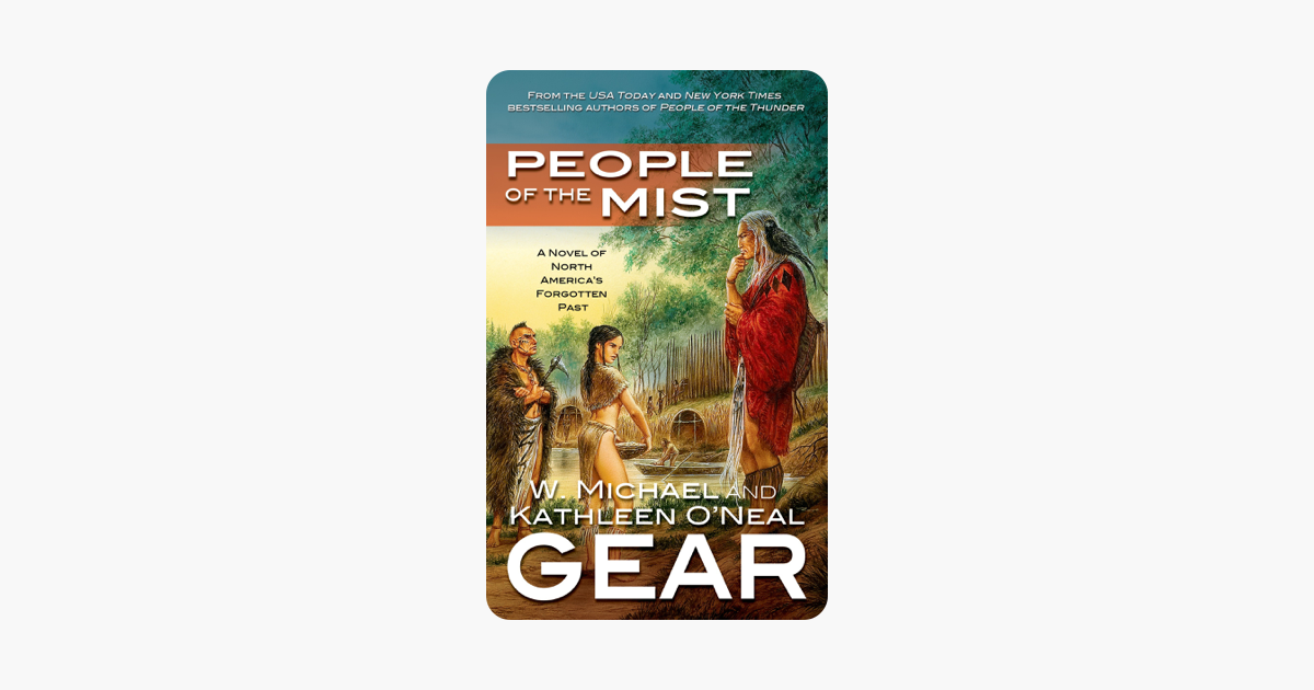 People of the Mist: A Novel of North Americas Forgotten Past