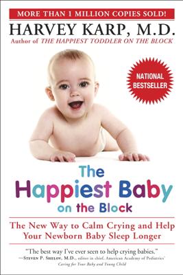 The Happiest Baby on the Block - Harvey Karp, M.D. book