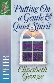 Putting On a Gentle & Quiet Spirit PDF Download