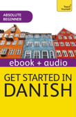 Get Started in Danish Absolute Beginner Course (Enhanced Edition)