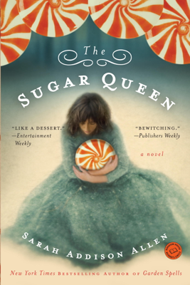 The Sugar Queen - Sarah Addison Allen book
