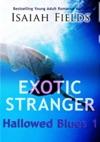 Exotic Stranger Hallowed Blues 1