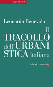 Il tracollo dell'urbanistica italiana Libro Cover