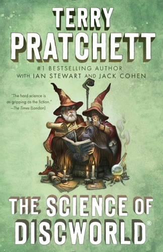 Terry Pratchett, Ian Stewart & Jack Cohen - The Science of Discworld