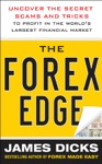 The Forex Edge  Uncover The Secret Scams And Tricks To Profit In The Worlds Largest Financial Market
