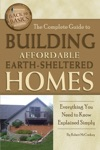 The Complete Guide To Building Affordable Earth-Sheltered Homes
