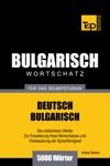 Deutsch-Bulgarischer Wortschatz Fr Das Selbststudium 5000 Wrter