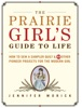 The Prairie Girl's Guide to Life