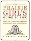 The Prairie Girls Guide To Life