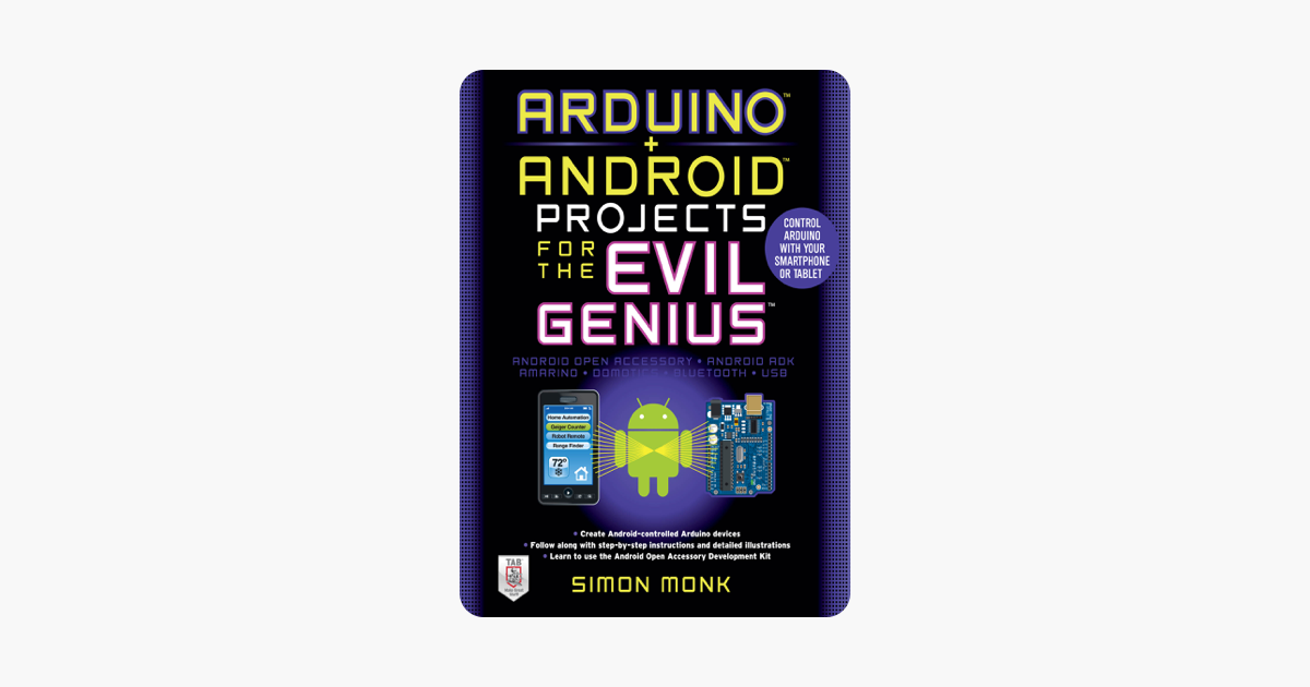 ‎Arduino + Android Projects for the Evil Genius: Control Arduino with Your  Smartphone or Tablet
