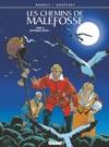 Les Chemins De Malefosse Vol13