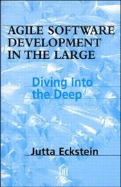 Agile Software Development in the Large: Diving Into the Deep - Jutta Eckstein