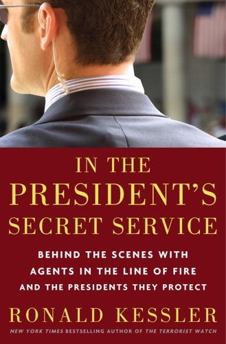 In the President's Secret Service - Ronald Kessler - Ronald Kessler