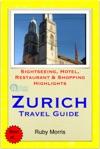 Zurich Switzerland Travel Guide - Sightseeing Hotel Restaurant  Shopping Highlights Illustrated