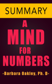 A Mind For Numbers by Barbara Oakley Ph.D -- Summary